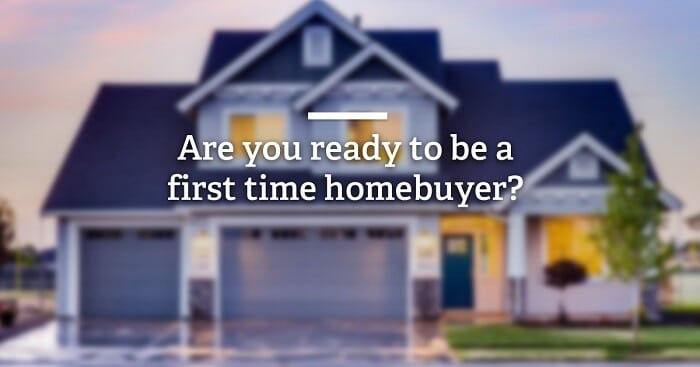 are you ready to be a first time homebuyer